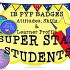 IB PYP Super Star Student Badges of Honor