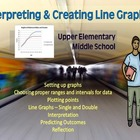 INTERPRETING AND CREATING LINE GRAPHS