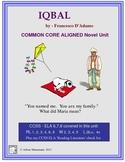 IQBAL Novel Unit:  Common Core Aligned