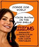 Idioms: Enhanced Lesson, Plan, Video Clip, Task Cards, Printables