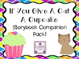If you Give A Cat A Cupcake: Storybook Companion Pack!