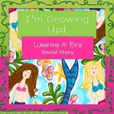 I'm Growing Up - Wearing a Bra Social Story - SPED/Autism/PDD