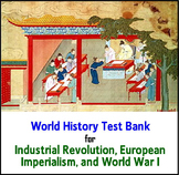 Industrialization, Imperialism, and World War I Test Bank