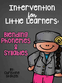 Intervention for Little Learners: Blending Phonemes & Syllables