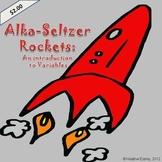 Introducing Variables:  Alka Seltzer Rockets   Intermediat