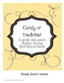 Is It Candy or Medicine?