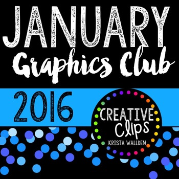 JANUARY 2016 Graphics Club {Creative Clips Digital Clipart}