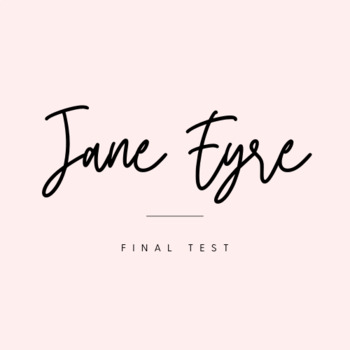 Jane Eyre Final Test FREE