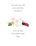 Je compte et je colle addition  Les insects Count and Glue Bugs