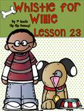 Journeys 1st Grade Lesson 23...Whistle for Willie...Practi