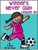 Journeys 1st Grade Lesson 30...Winners Never Quit....A Sup