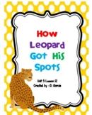 Journeys First Grade How Leopard Got His Spots Unit 3 Lesson 12