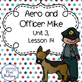 Journeys Third Grade: Aero and Officer Mike