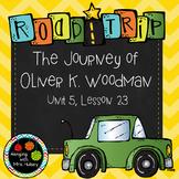 Journeys Third Grade: The Journey of Oliver K. Woodman