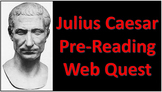 Shakespeare's Julius Caesar Pre-Reading Activity: Web Quest