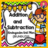 KINDERGARTEN UNIT PLANS: ADDITION AND SUBTRACTION {BUNDLED}
