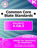 K.OA.5 Kindergarten Common Core Bundle - Worksheet, Activi