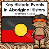 Key Historic Events Aboriginal Australia 12 Slides on Aust