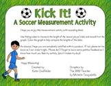 Kick It!-A Soccer Measurement Activity