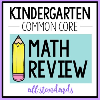 Kindergarten Common Core MATH Review  {ALL STANDARDS}
