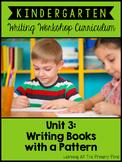Kindergarten Writing Workshop Unit 3 {Patterned Books}
