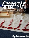 Kindergarten Guided Math Lessons For The Entire Year- The