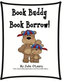 Kindergarten and First Grade- Book Borrow and Book Buddy R
