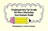 Kindergarten/1st Grade Writers Workshop Curriculum Guide