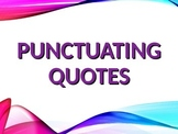 ELA QUOTATION MARKS Punctuating Direct & Indirect Quotes P
