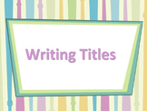 ELA TITLES Underlining / Italicizing & Quotation Marks Pow