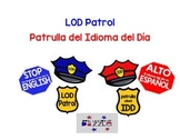 Language of the Day Patrol/Patrulla del Idioma del Día