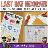 Last Day HOORAY! ~ End of School Year Activities