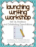 Launching Writers Workshop - Set Up and Routines