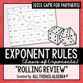 """Laws of Exponents - """"Rolling Review"""" Dice Game!"""