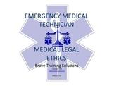 EMT LESSON  MEDICAL LEGAL CONSIDERATIONS