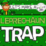 Let's Make a Leprechaun Trap!