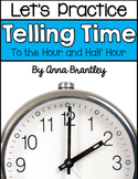 Let's Practice Telling Time {To the Hour and Half Hour}