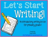 Let's Start Writing! An Introductory Writing Lesson for Pr