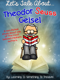 Let's Talk About Theodor Seuss Geisel: A Nonfiction Unit