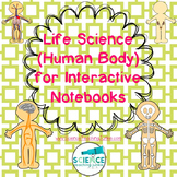 Life Science - Human Body for Interactive Notebooks