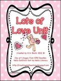 Lots of Love Unit