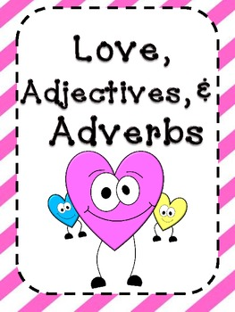 Love, Adjectives, Adverbs