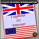Loyalist or Patriot?  Writing an Opinion Piece