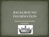 MACBETH: BACKGROUND INFORMATION POWER POINT