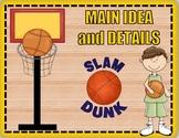 Main Idea and Details Slam Dunk