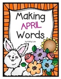 Making APRIL Words