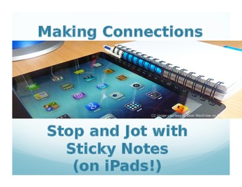 Making Connections: Stop and Jot with Sticky Notes (on iPads!)