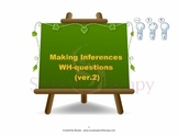 Making Inferences: WH-questions (2nd Version)