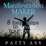 Manifestation Maker ~ 8 Easy Steps 2 Creating Destiny: Eas