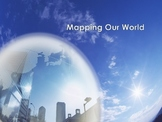 Mapping our World - Geography Powerpoint